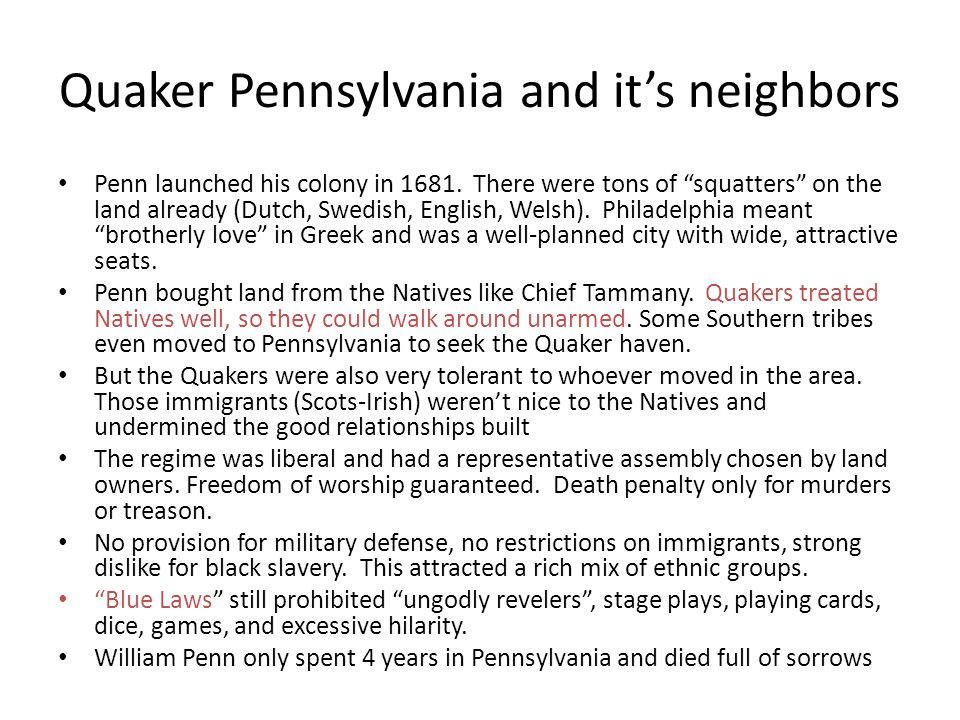 Quaker Pennsylvania and it's neighbors Penn launched his colony in 1681.