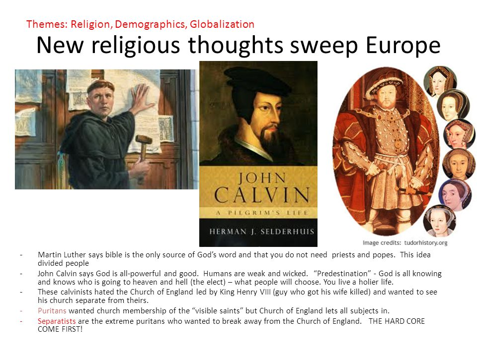 New religious thoughts sweep Europe -Martin Luther says bible is the only source of God's word and that you do not need priests and popes. This idea d