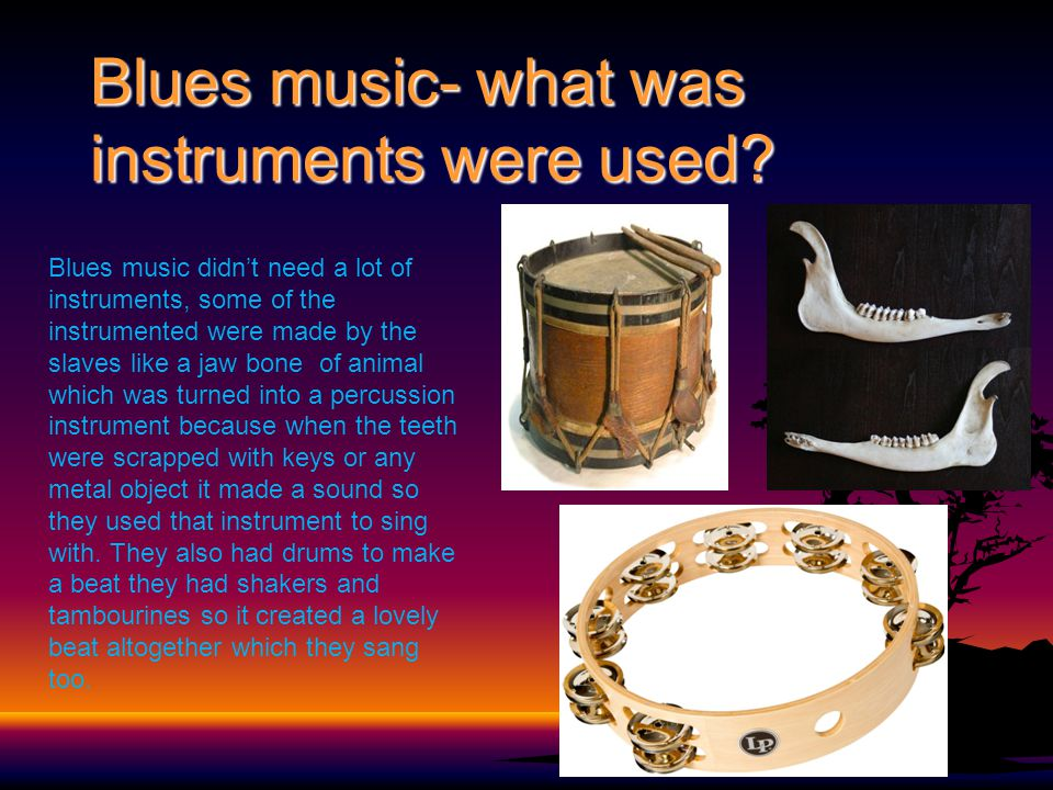Blues music- what was instruments were used.