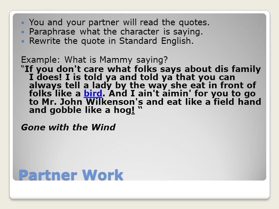 Partner Work You and your partner will read the quotes.