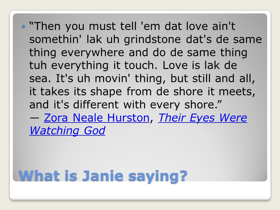 What is Janie saying.