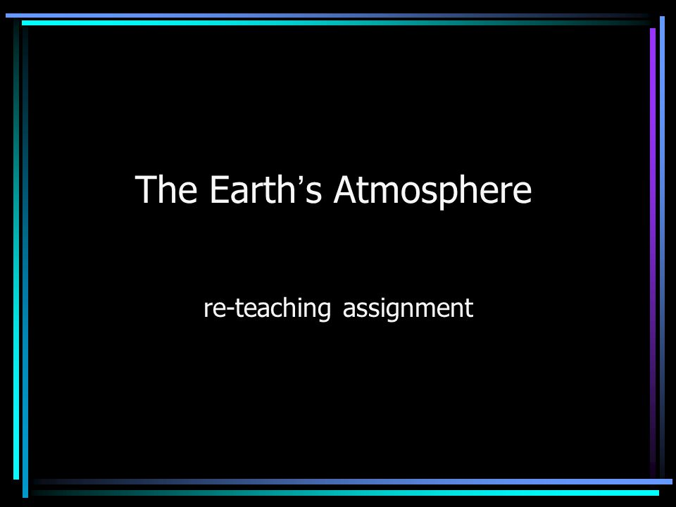 The Earth's Atmosphere re-teaching assignment