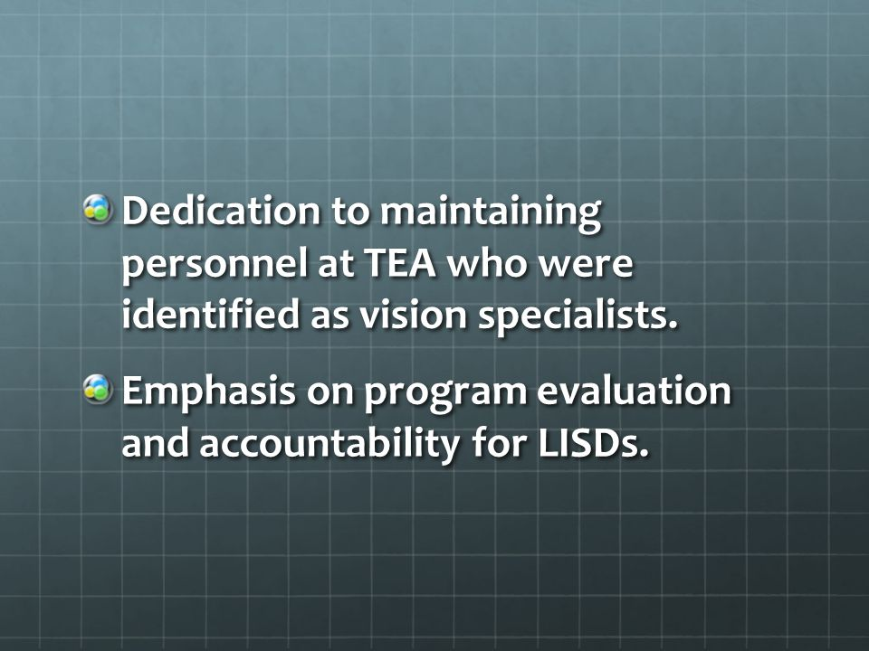 Dedication to maintaining personnel at TEA who were identified as vision specialists.