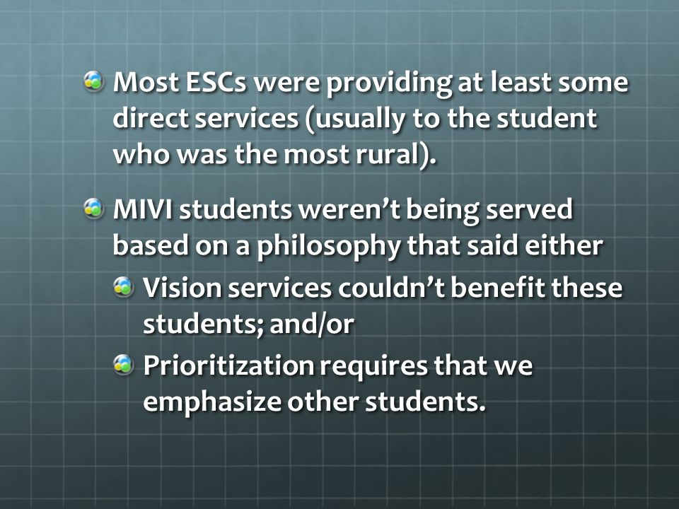 Most ESCs were providing at least some direct services (usually to the student who was the most rural).