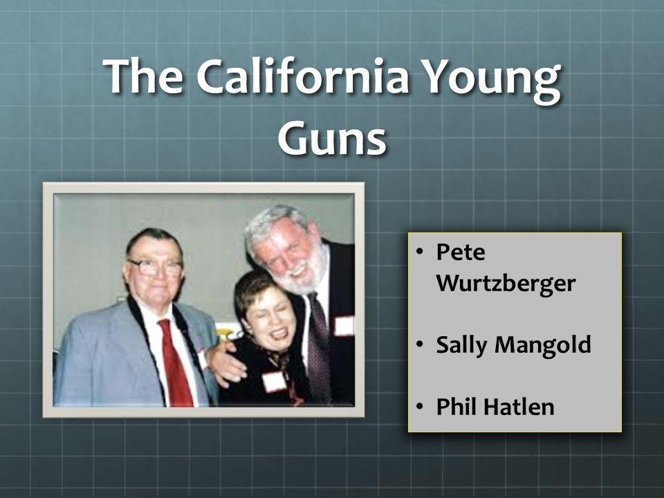 The California Young Guns Pete Wurtzberger Sally Mangold Phil Hatlen
