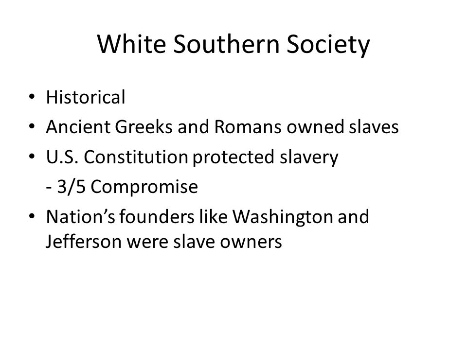 White Southern Society Historical Ancient Greeks and Romans owned slaves U.S.