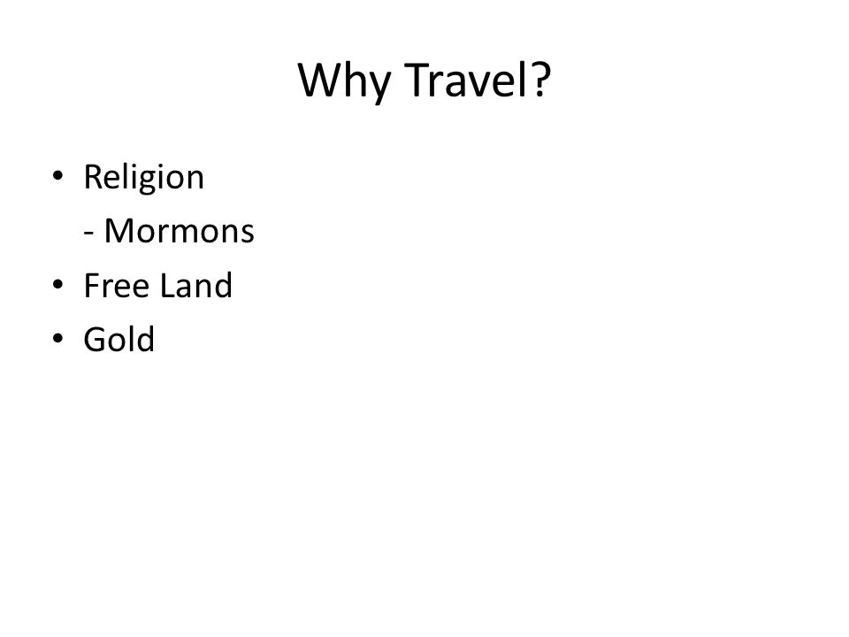Why Travel? Religion - Mormons Free Land Gold