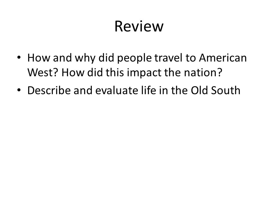 Review How and why did people travel to American West.