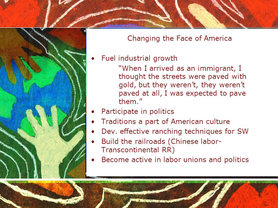 """Changing the Face of America Fuel industrial growth """"When I arrived as an immigrant, I thought the streets were paved with gold, but they weren't, the"""