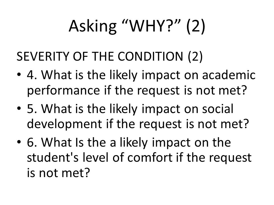 Asking WHY (2) SEVERITY OF THE CONDITION (2) 4.