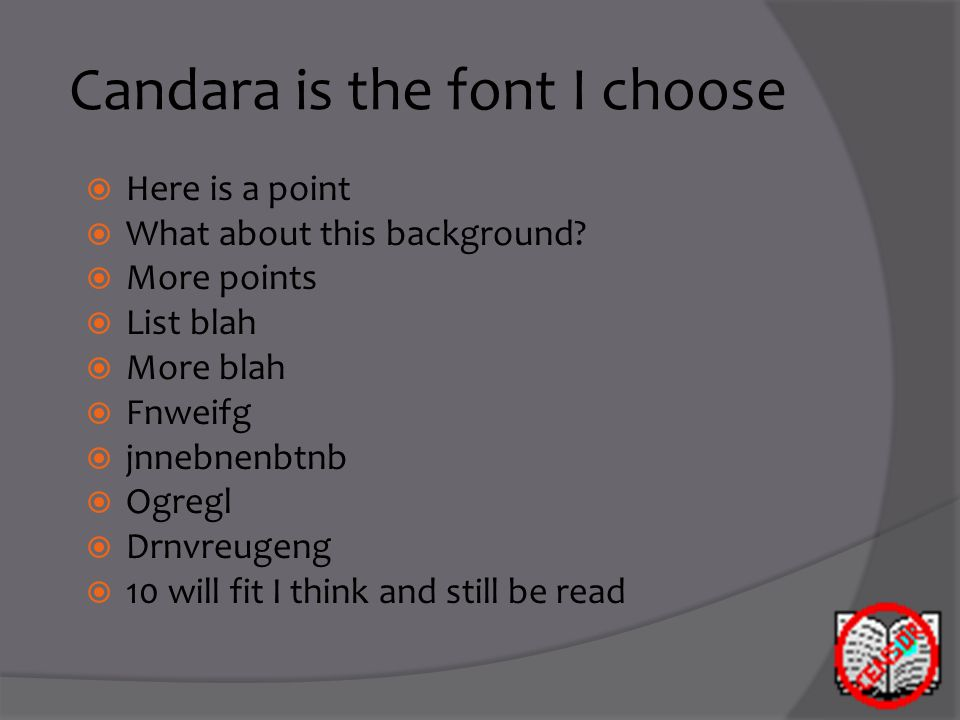 Candara is the font I choose  Here is a point  What about this background.