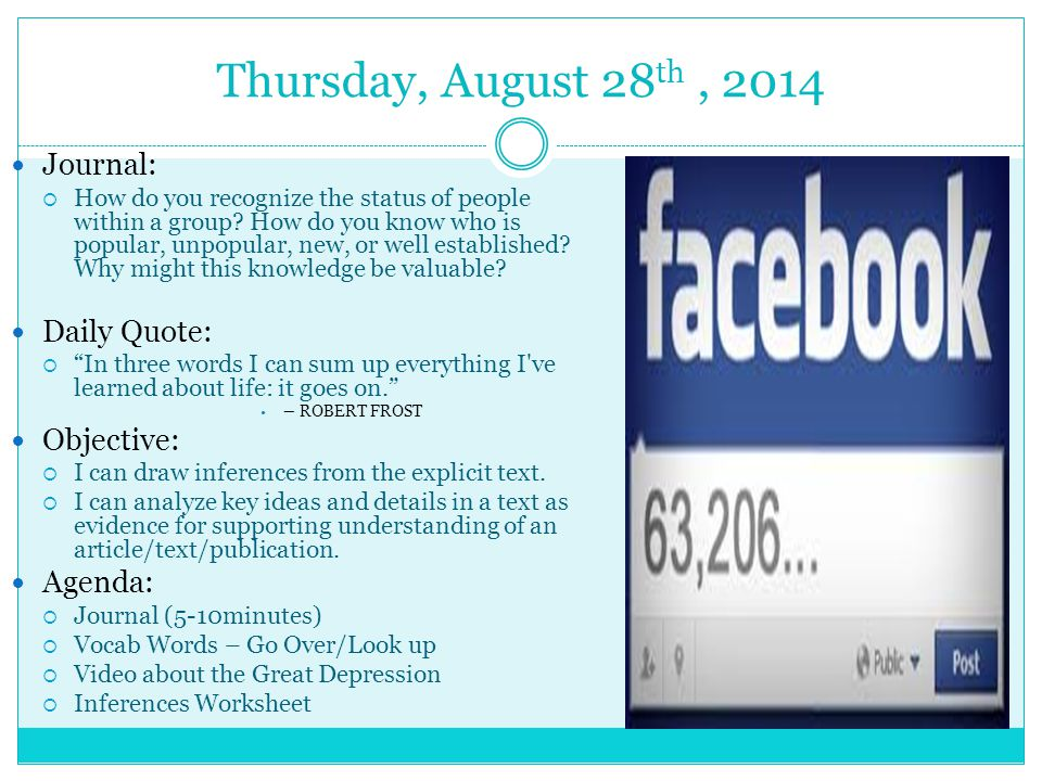 Thursday, August 28 th, 2014 Journal:  How do you recognize the status of people within a group? How do you know who is popular, unpopular, new, or w