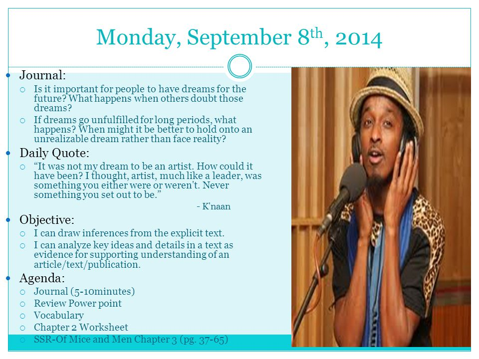 Monday, September 8 th, 2014 Journal:  Is it important for people to have dreams for the future? What happens when others doubt those dreams?  If dr