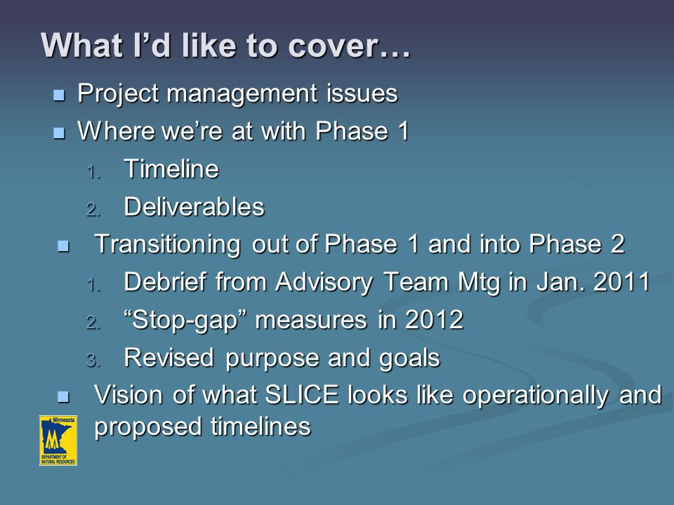 SLICE – Transitioning from Phase 1 into Phase 2