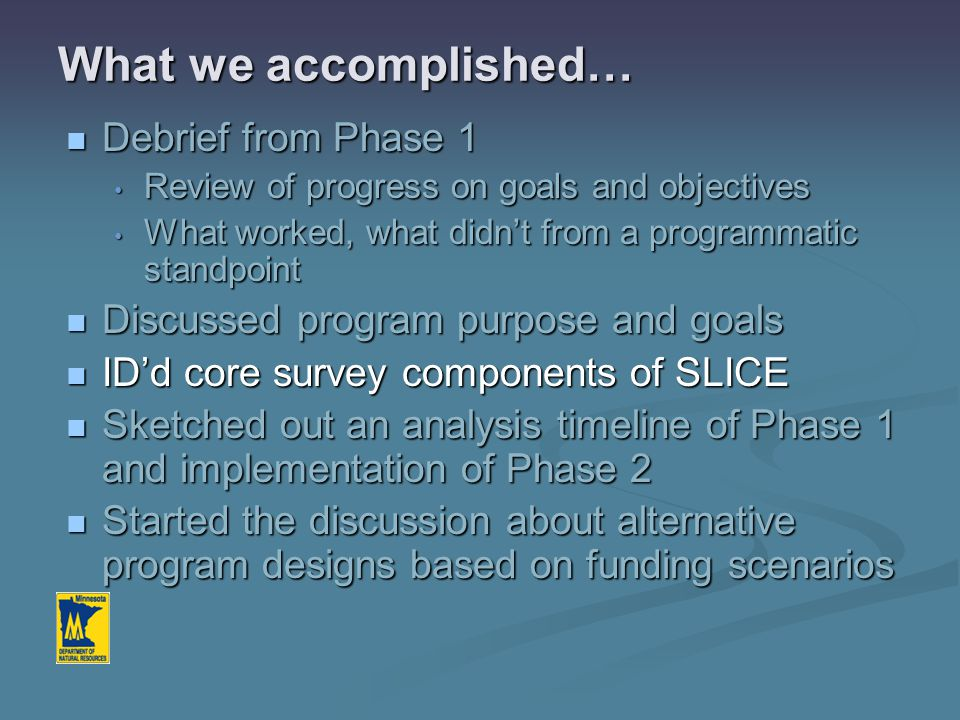 SLICE's purpose… To monitor and model Minnesota lake ecosystems for the detection and better understanding of the effects of environmental stressors in order to guide management and policy actions that sustain lake resources.