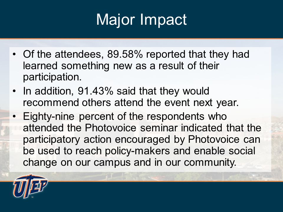Major Impact Of the attendees, 89.58% reported that they had learned something new as a result of their participation. In addition, 91.43% said that t