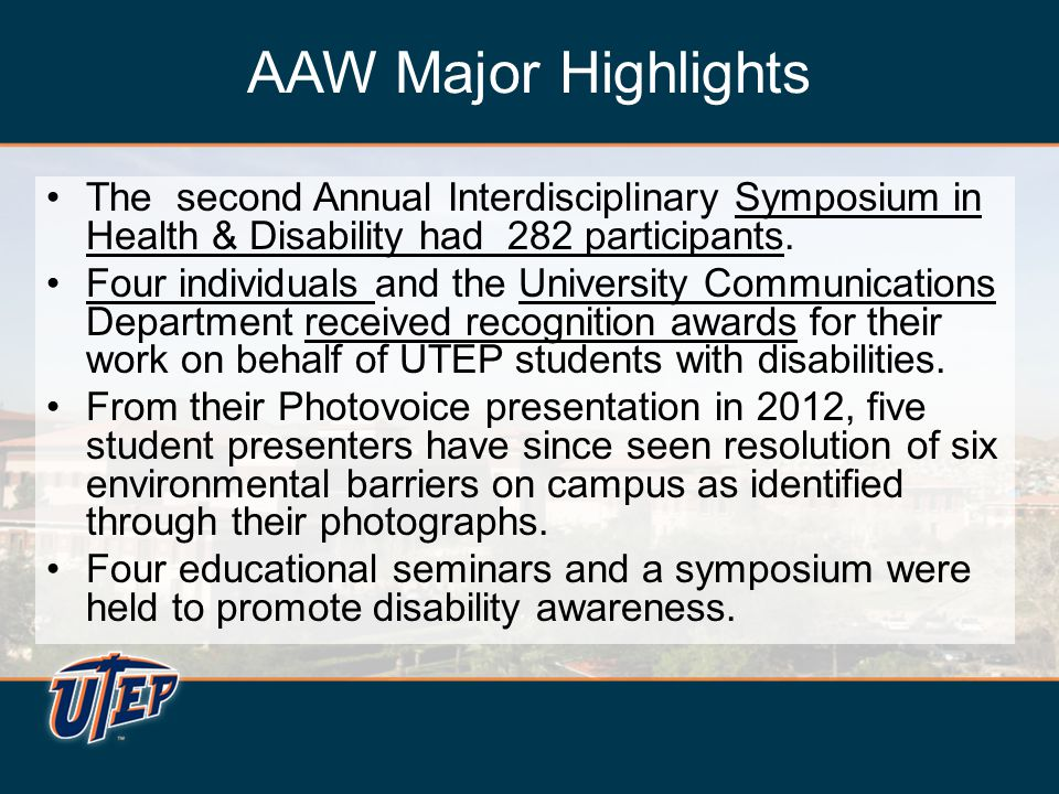 AAW Major Highlights The second Annual Interdisciplinary Symposium in Health & Disability had 282 participants.