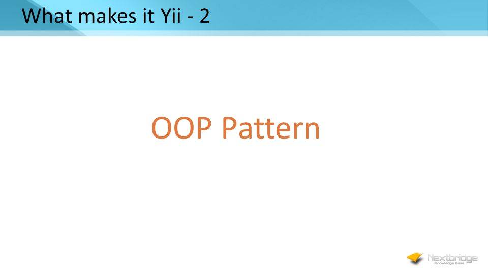 What makes it Yii - 2 OOP Pattern