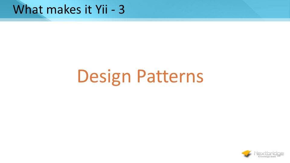 What makes it Yii - 3 Design Patterns