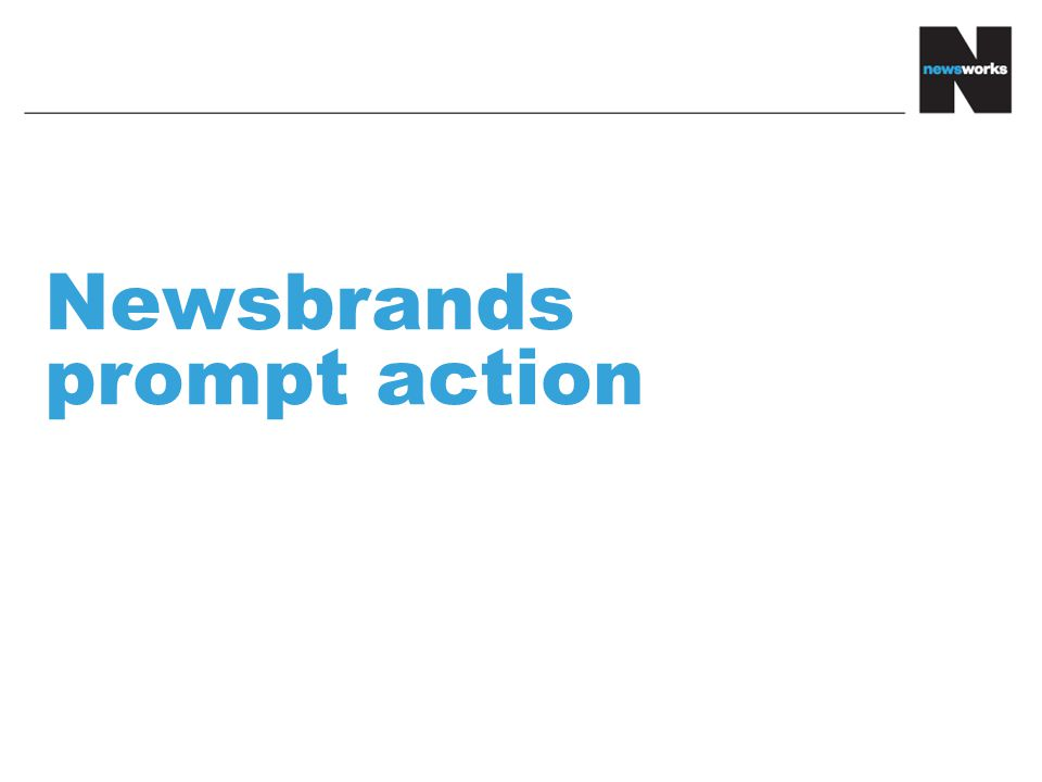Newsbrands prompt action