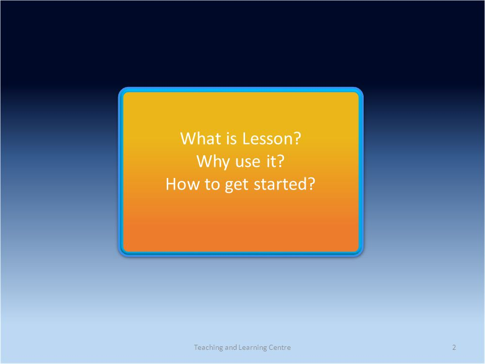 What is Lesson.Why use it. How to get started. What is Lesson.