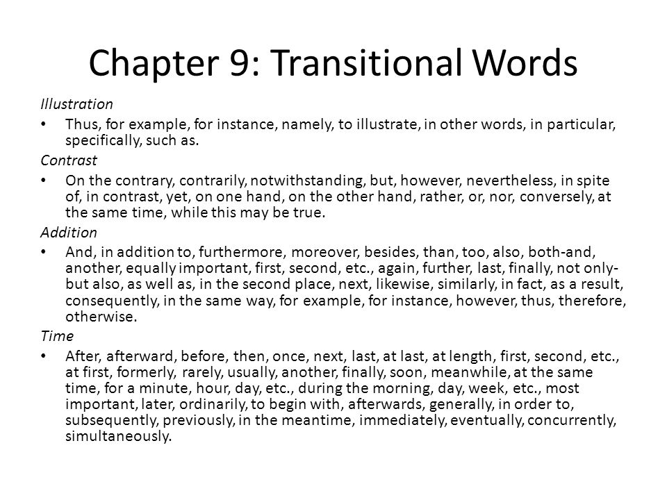 Chapter 9: Transitional Words Illustration Thus, for example, for instance, namely, to illustrate, in other words, in particular, specifically, such a