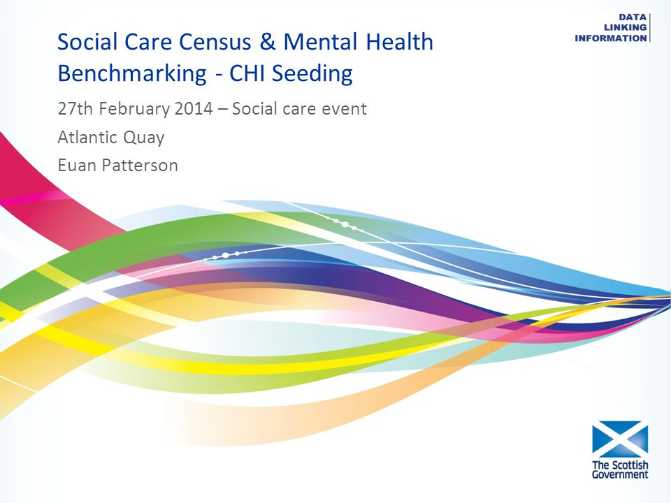 Overview of matching social care data to CHI For 2014 Social Care data - CHI Indexing of data - CHI provided for operation use once data sharing agreement in place From Autumn 2014 (Historic Data) – Home care and Direct payments data for 2010, 2011, 2012 – Social care data 2013