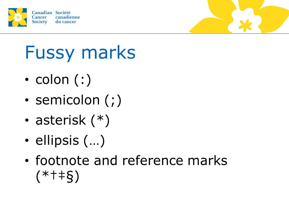 Fussy marks colon (:) semicolon (;) asterisk (*) ellipsis (…) footnote and reference marks (*†‡§)