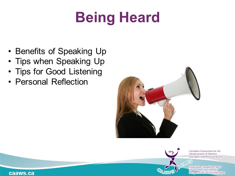 caaws.ca Benefits of Speaking Up Tips when Speaking Up Tips for Good Listening Personal Reflection Being Heard