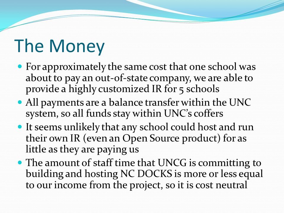 The Money For approximately the same cost that one school was about to pay an out-of-state company, we are able to provide a highly customized IR for
