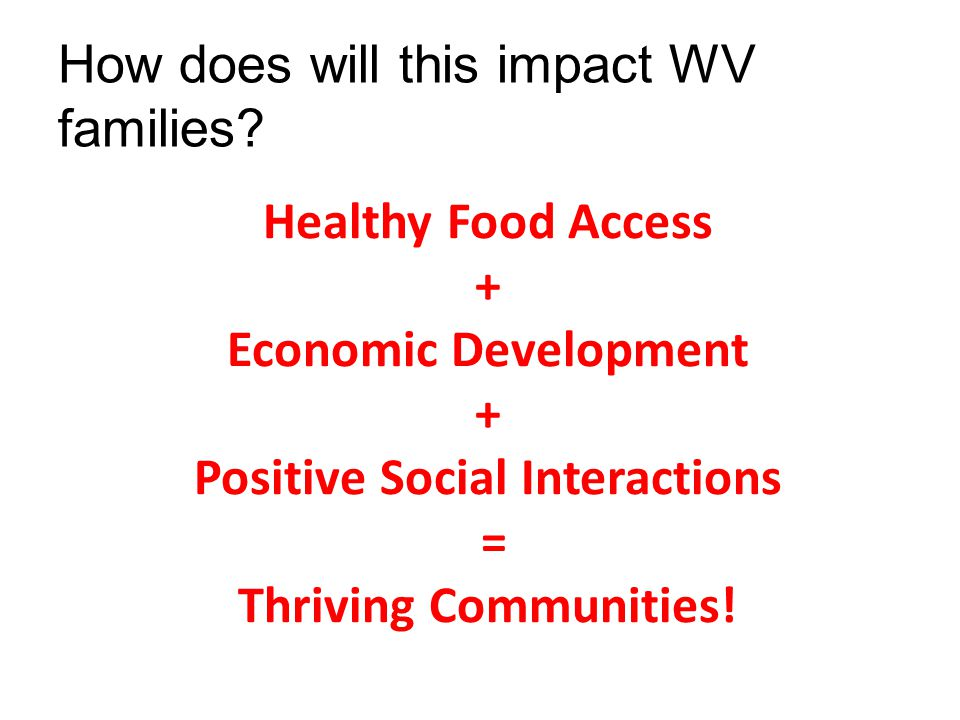 Healthy Food Access + Economic Development + Positive Social Interactions = Thriving Communities.