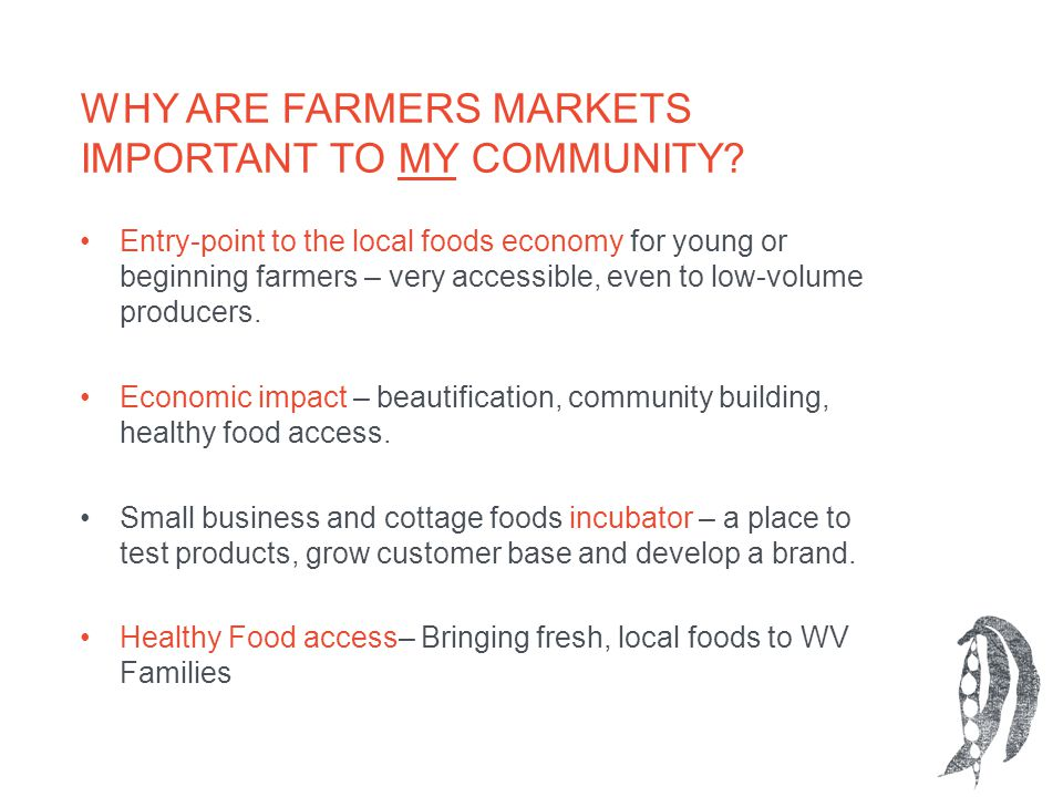 Entry-point to the local foods economy for young or beginning farmers – very accessible, even to low-volume producers.