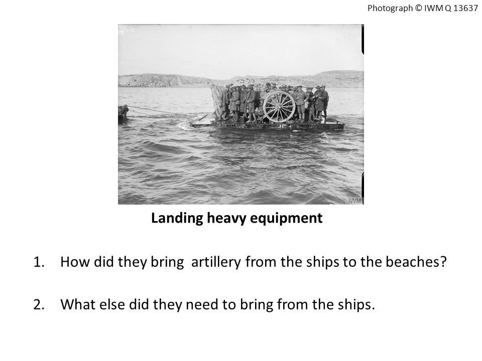Landing heavy equipment 1.How did they bring artillery from the ships to the beaches.