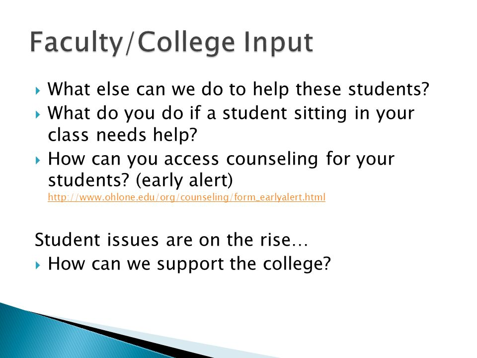  What else can we do to help these students?  What do you do if a student sitting in your class needs help?  How can you access counseling for your