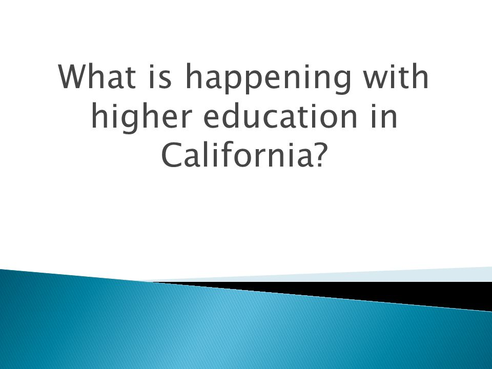 What is happening with higher education in California