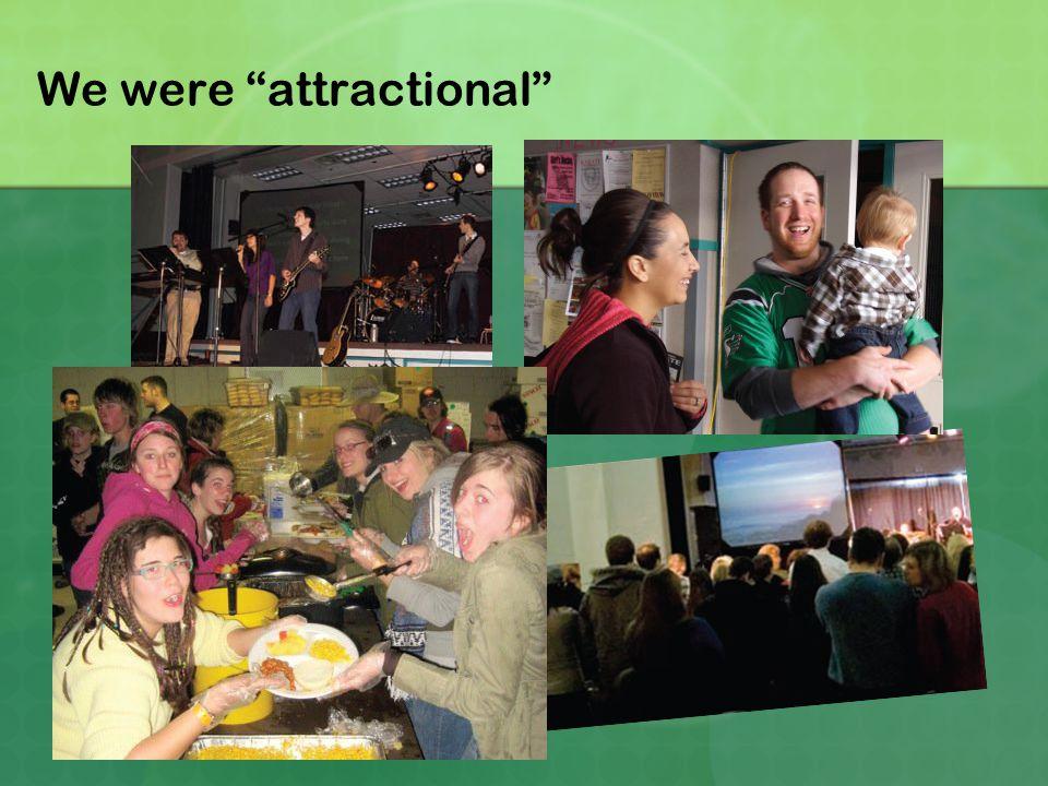 "We were ""attractional"""