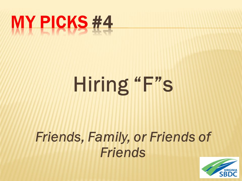 Hiring F s Friends, Family, or Friends of Friends