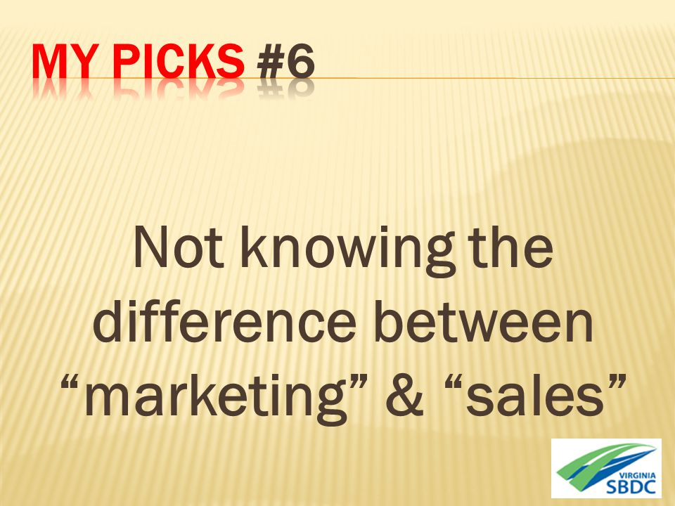 "Not knowing the difference between ""marketing"" & ""sales"""