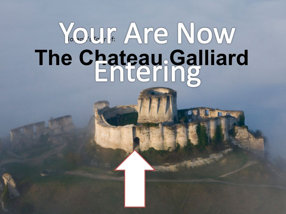 The Chateau Galliard Joseph's Tour of: