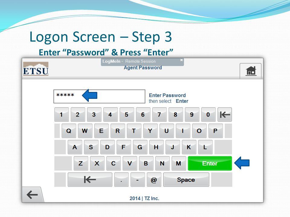 Logon Screen – Step 3 Enter Password & Press Enter