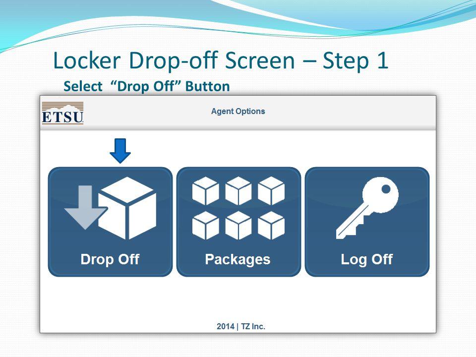 Locker Drop-off Screen – Step 1 Select Drop Off Button