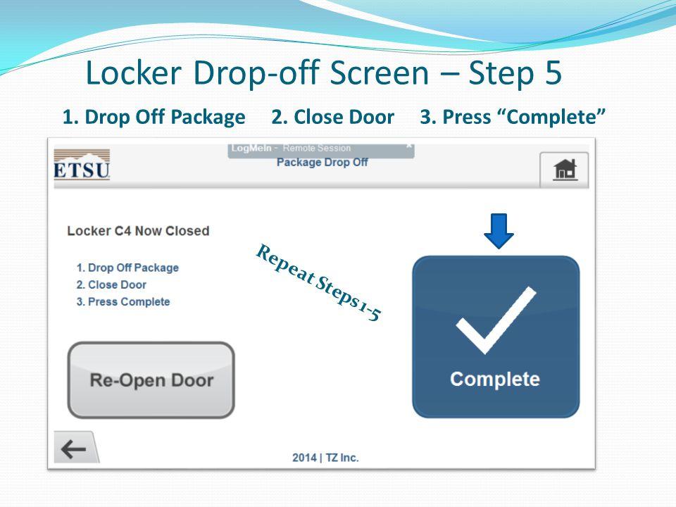 Locker Drop-off Screen – Step 5 1. Drop Off Package 2.