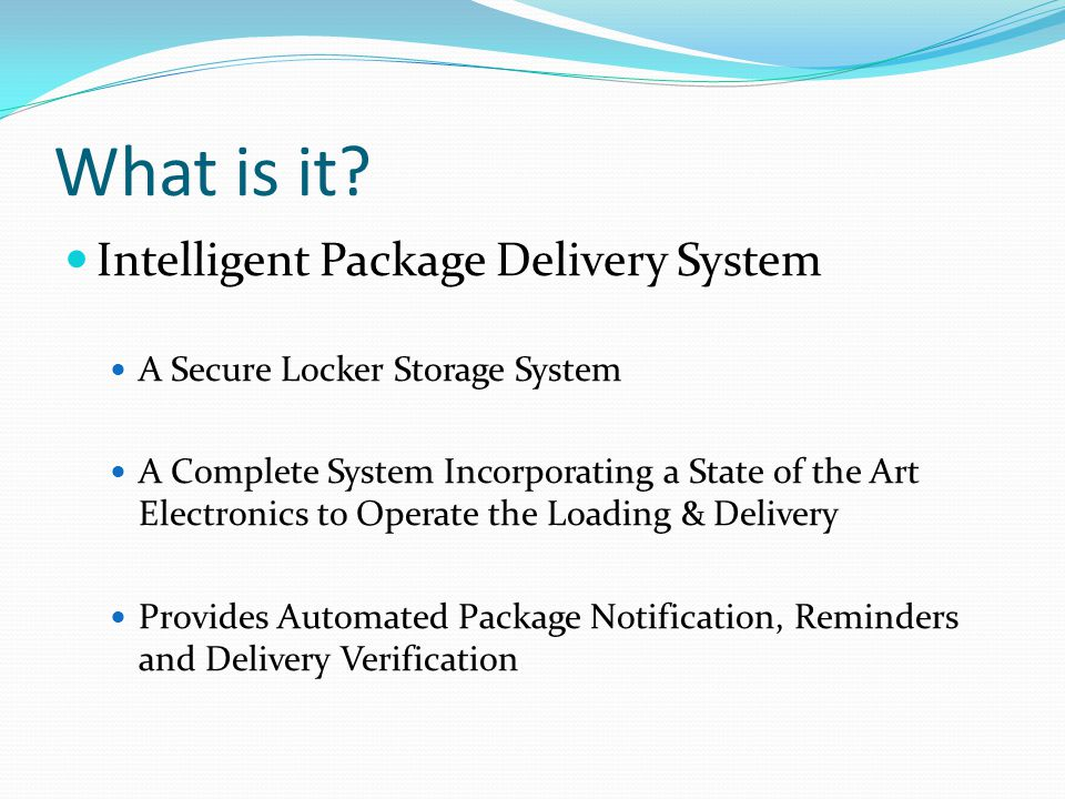 Intelligent Package Delivery System 144 Delivery Doors 3 Separate Computer Touchscreens 3 Battery Back-ups