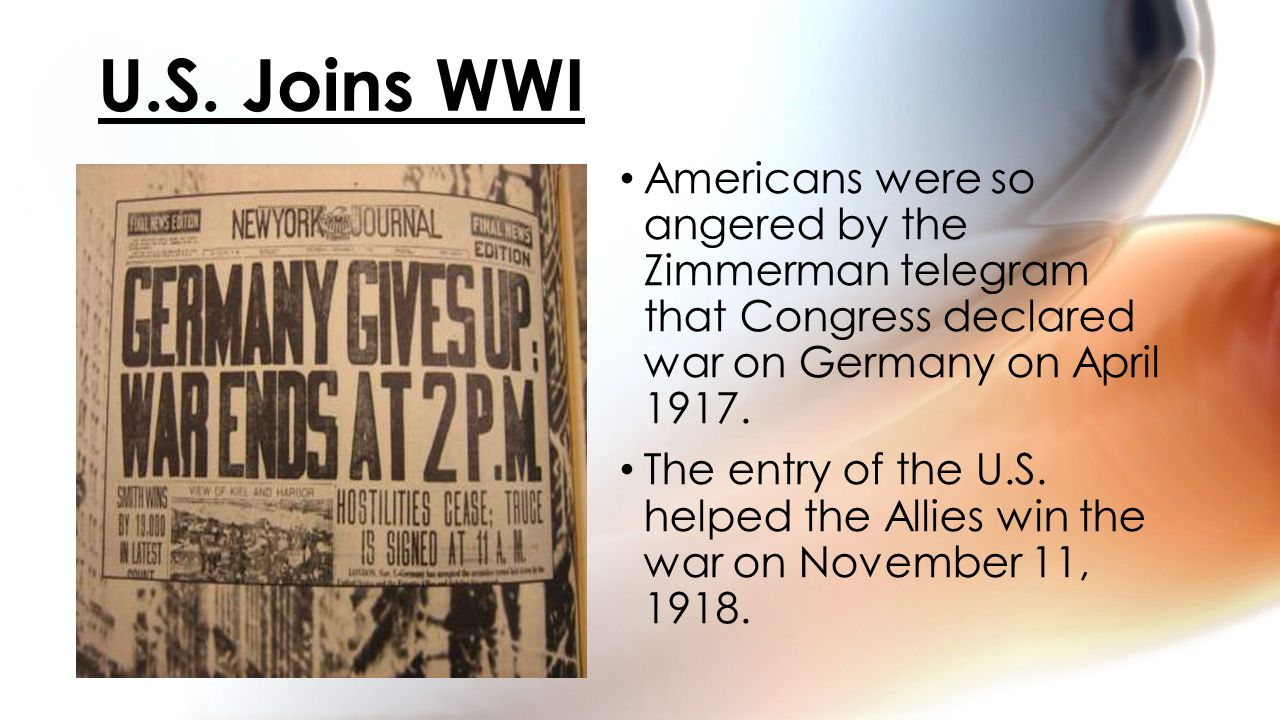 Americans were so angered by the Zimmerman telegram that Congress declared war on Germany on April 1917.
