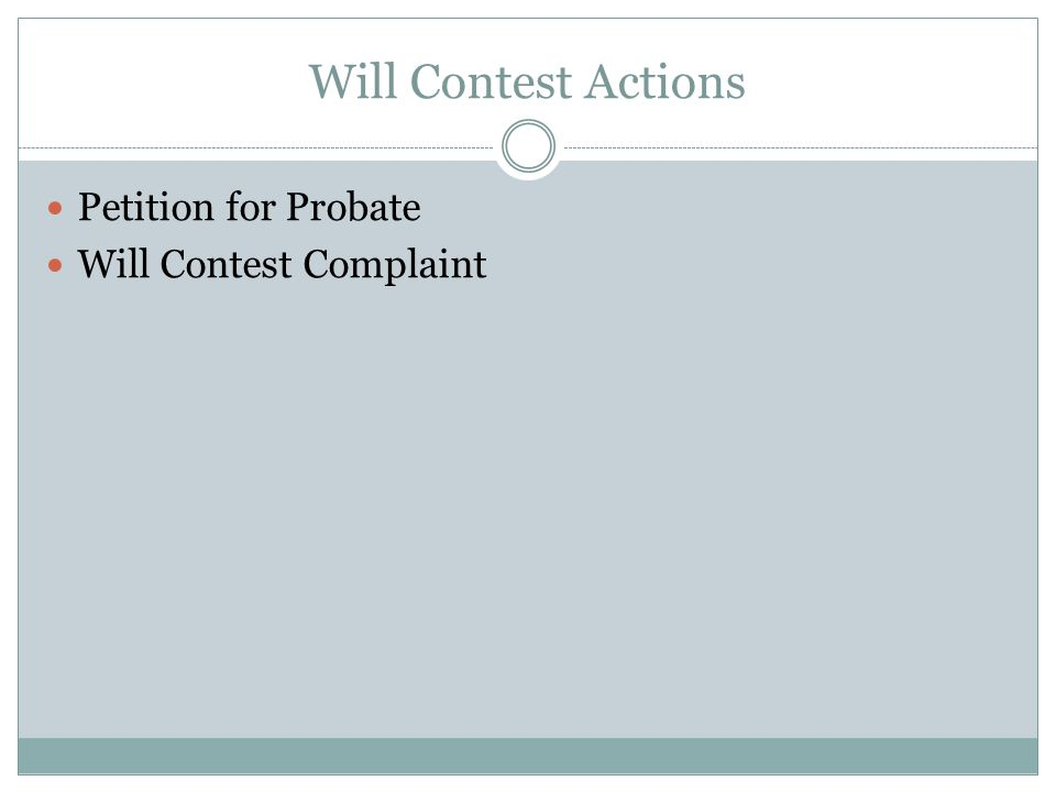Will Contest Actions Petition for Probate Will Contest Complaint