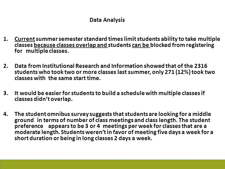 1. Current summer semester standard times limit students ability to take multiple classes because classes overlap and students can be blocked from reg
