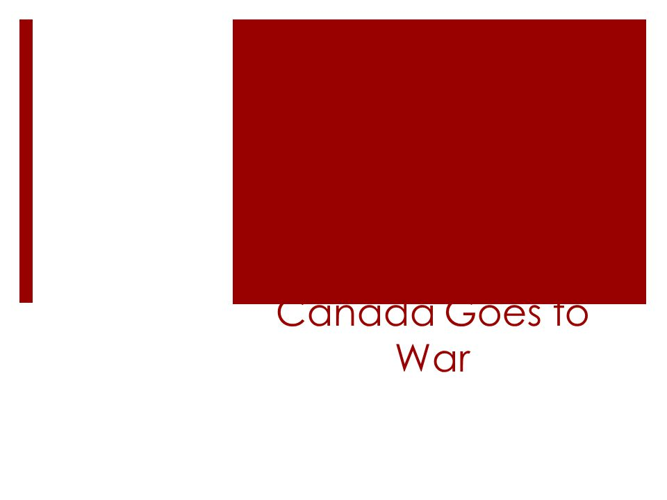 Canada in 1939  When Canada declares war they have an army of 10 000.