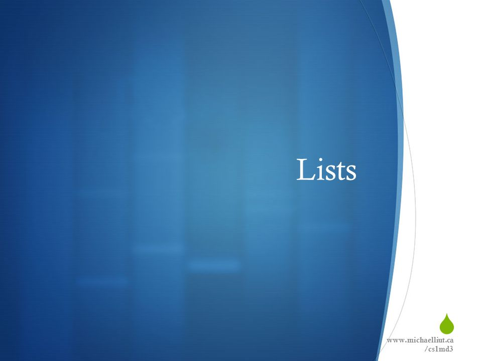  Lists www.michaelliut.ca /cs1md3