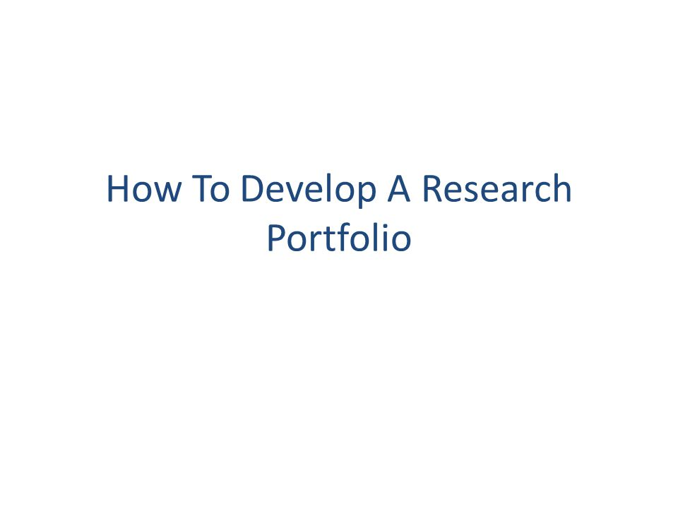 How To Develop A Research Portfolio