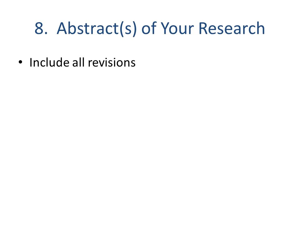 8. Abstract(s) of Your Research Include all revisions